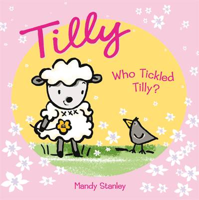 Who Tickled Tilly? by Mandy Stanley