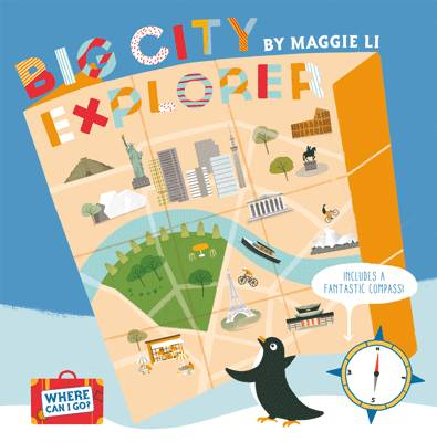 Where Can I Go? Big City Explorer Amazing World City Maps and Facts by Maggie Li