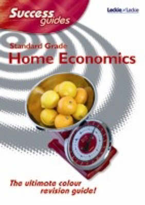Standard Grade Home Economics Success Guide by