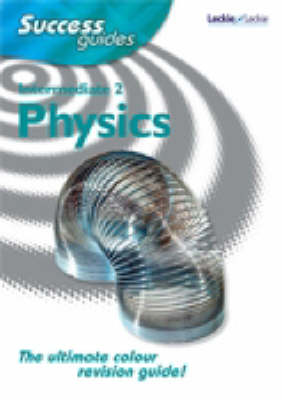 Intermediate 2 Physics Success Guide by