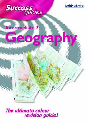 Intermediate 2 Geography Success Guide by