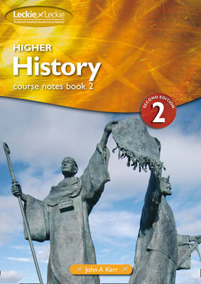 Higher History Course Notes Book by John A. Kerr