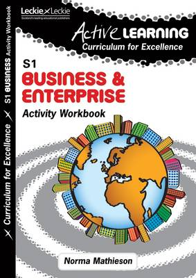 Active Learning Business and Enterprise Activity Workbook Third Level, a Curriculum for Excellence Resource by
