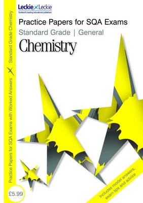 Standard Grade General Chemistry Practice Papers for SQA Exams by Nicola Robertson, Douglas Robertson
