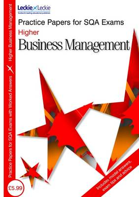 Higher Business Management Practice Papers for SQA Exams by Lee Coutts