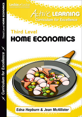 Active Learning Active Home Economics Course Notes Third Level by Edna Hepburn, Jean McAllister, Leckie & Leckie