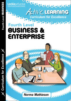 Active Business & Enterprise Fourth Level by Norma Mathieson, Leckie & Leckie