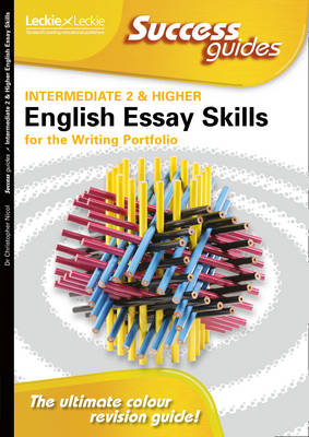Essay Skills for Intermediate 2 and Higher English Writing Portfolio by Dr. Christopher Nicol