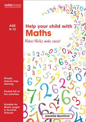 Help Your Child with Maths Makes Maths Make Sense! by Jeanette A. Mumford, Leckie & Leckie