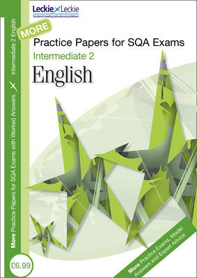 More Intermediate 2 English Practice Papers for SQA Exams by Sheena Greco, Chris Nicol