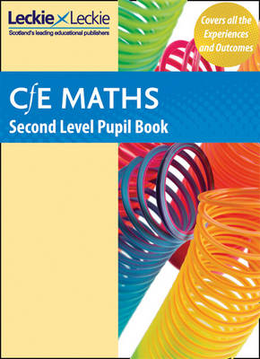 CfE Maths Second Level Pupil Book by Jeanette A. Mumford, Leckie & Leckie