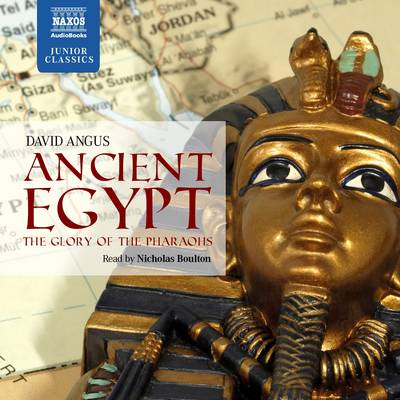 Ancient Egypt - The Glory of the Pharaohs by David Angus