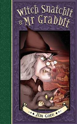 Witch Snatchit and MR Grabbit by Jim Gore