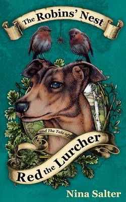The Robins' Nest and the Tale of Red the Lurcher by Nina Salter