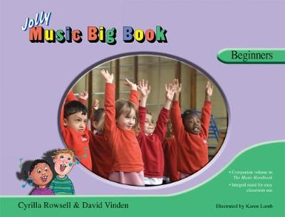 Jolly Music Big Book - Beginners Beginners by David Vinden, Cyrilla Rowsell