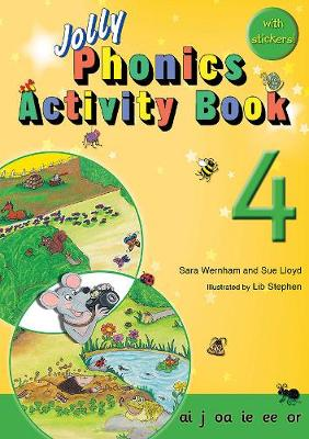 Jolly Phonics Activity Book 4 ai,j,oa,ie,ee,or by Sue Lloyd, Sara Wernham