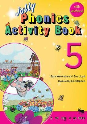 Jolly Phonics Activity Book 5 z,w,ng,v,oo,oo by Sue Lloyd, Sara Wernham