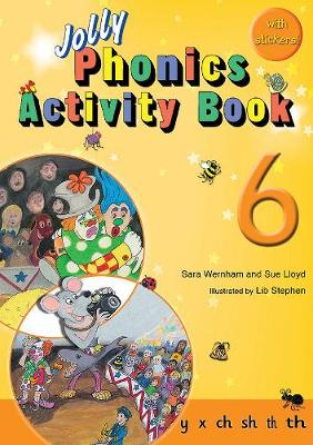 Jolly Phonics Activity Book 6 y, x, ch, sh, th, th by Sue Lloyd, Sara Wernham