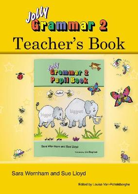 Grammar 2 Teacher's Book Daily Guidance for Teaching Grammar and Spelling with the Grammar 2 Pupil Book by Sara Wernham, Sue Lloyd