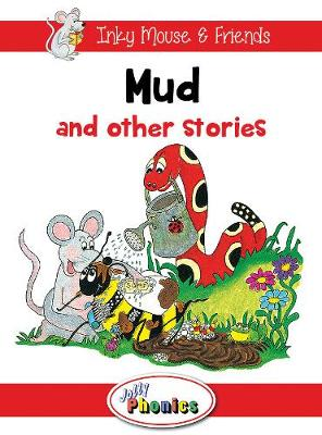 Mud and Other Stories Jolly Phonics Readers by Sara Wernham, Sue Lloyd