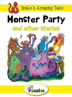 Monster Party and Other Stories Jolly Phonics Readers by Sara Wernham