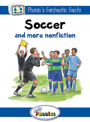 Soccer and More Nonfiction Jolly Phonics Readers by Sara Wernham