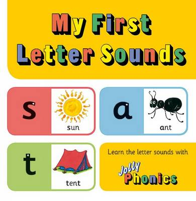 My First Letter Sounds Jolly Phonics by Sara Wernham