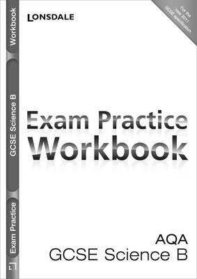 AQA Science B Exam Practice Workbook by Viv Tolley, Ian Graham Wilson