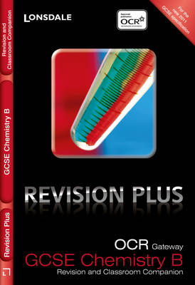 OCR Gateway Chemistry B Revision and Classroom Companion by Steve Langfield