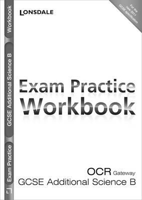 OCR Gateway Additional Science B Exam Practice Workbook by Tom Adams, Steve Langfield, Sam Holyman, Claire Hutchinson