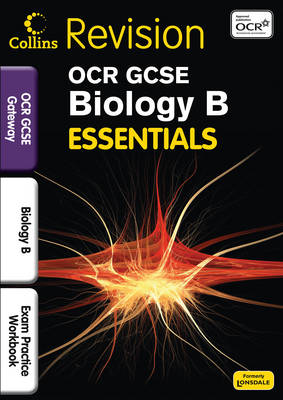 OCR Gateway Biology B: Exam Practice Workbook by Tom Adams, Natalie King