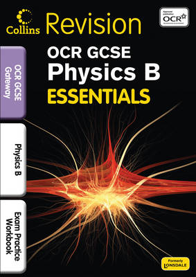 OCR Gateway Physics B Exam Practice Workbook by Claire Hutchinson, Averil Macdonald
