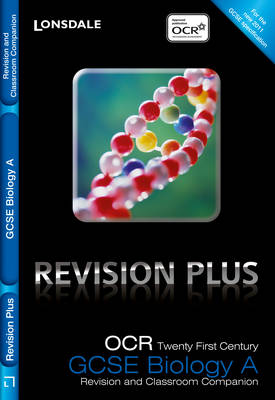 Lonsdale GCSE Revision Plus OCR 21st Century Biology A: Revision and Classroom Companion by Eliot Attridge