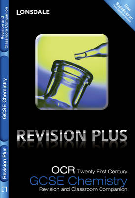 Lonsdale GCSE Revision Plus OCR 21st Century Chemistry A: Revision and Classroom Companion by Dorothy Warren