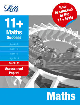 Letts 11+ Success Maths Age 10-11: Assessment Papers by