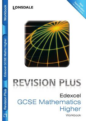 Edexcel Maths Higher Tier For Courses Starting 2010 and Later Revision Workbook (inc. Answers) by