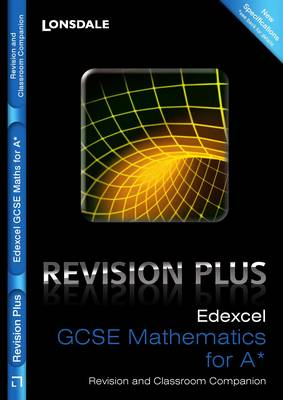 Edexcel Maths for A* For Courses Starting 2010 and Later Revision and Classroom Companion by