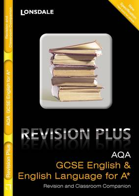 AQA English & English Language for A* For Courses Starting 2010 and Later Revision and Classroom Companion by
