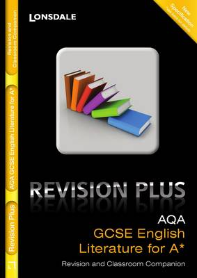 AQA English Literature for A* Revision and Classroom Companion by
