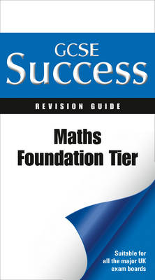 Maths - Foundation Tier: Revision Guide by