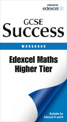 Letts GCSE Success Edexcel Maths - Higher Tier: Revision Workbook by