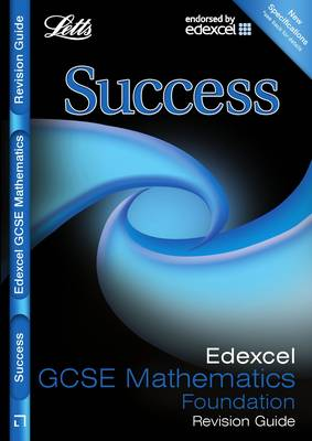 Letts GCSE Success Edexcel Maths - Foundation Tier: Revision Guide by