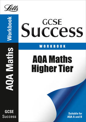 AQA Maths - Higher Tier For Courses Starting 2010 and Later Revision Workbook by