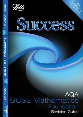 Letts GCSE Success AQA Maths - Foundation Tier: Revision Guide by