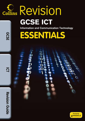 Collins GCSE Essentials ICT: Revision Guide by