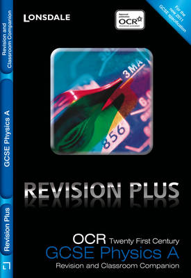 OCR 21st Century Physics A Revision and Classroom Companion by Iain H. Wilson, Matthew Priestley, Adam Bailey, Steve Wiseman