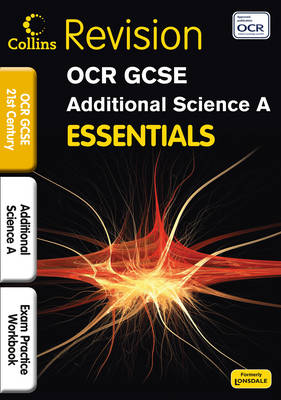 OCR 21st Century Additional Science A Exam Practice Workbook by Eliot Attridge, Bob Woodcock, Dorothy Warren, Neil Dixon