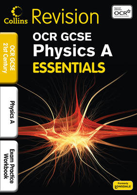 Collins GCSE Essentials OCR 21st Century Physics A: Exam Practice Workbook by Iain H. Wilson, Adam Bailey, Matthew Priestley, Steve Wiseman