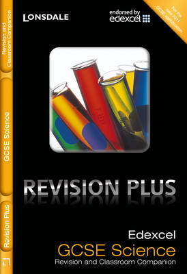 Edexcel Science Revision and Classroom Companion by Nick Dixon, Susan Loxley, Paul Levy
