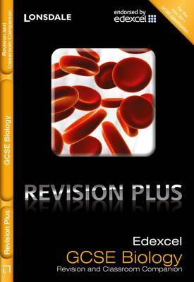 Lonsdale GCSE Revision Plus Edexcel Biology: Revision and Classroom Companion by Nick Dixon